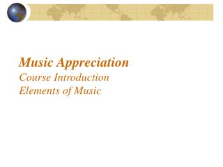 Music Appreciation Course Introduction Elements of Music
