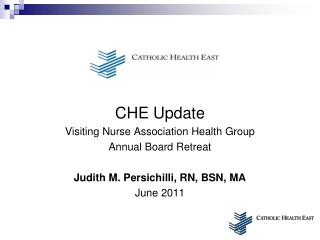 CHE Update Visiting Nurse Association Health Group Annual Board Retreat