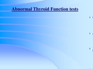 Abnormal Thyroid Function tests
