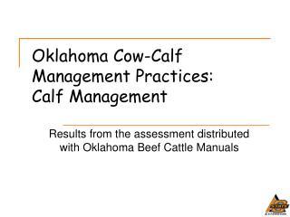 Oklahoma Cow-Calf Management Practices: Calf Management