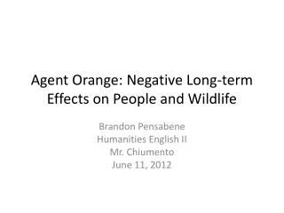 Agent Orange: Negative Long-term Effects on People and Wildlife