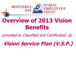 Overview of 2013 Vision Benefits provided to Classified and Certificated  by