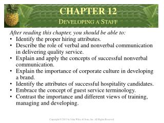 After reading this chapter, you should be able to: Identify the proper hiring attributes.