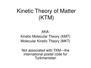 Kinetic Theory of Matter (KTM)