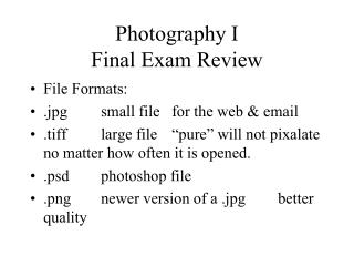 Photography I  Final Exam Review