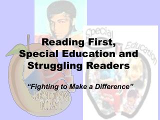 Reading First,  Special Education and Struggling Readers