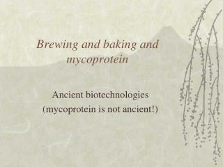 Brewing and baking and mycoprotein