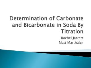 Determination of Carbonate and Bicarbonate in Soda By Titration