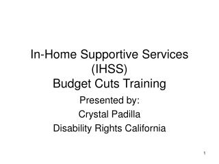 In-Home Supportive Services (IHSS) Budget Cuts Training