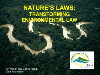 NATURE S LAWS: TRANSFORMING ENVIRONMENTAL LAW