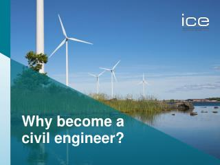 Why become a civil engineer?