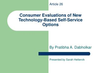Consumer Evaluations of New Technology-Based Self-Service Options
