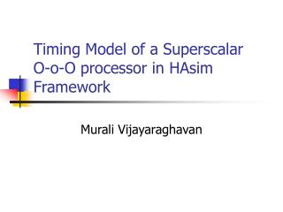 Timing Model of a Superscalar  O-o-O processor in HAsim Framework