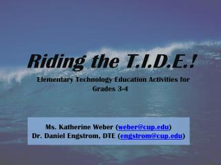 Riding the T.I.D.E.! Elementary Technology Education Activities for Grades 3-4