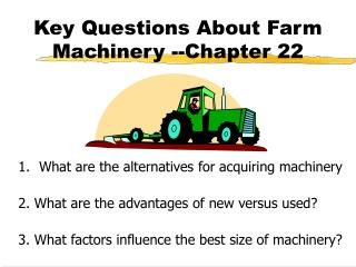 Key Questions About Farm Machinery --Chapter 22