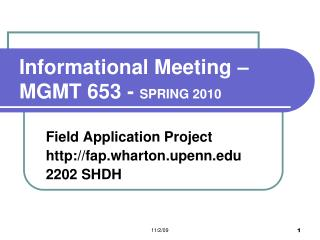 Informational Meeting –  MGMT 653 -  SPRING 2010