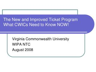 The New and Improved Ticket Program What CWICs Need to Know NOW!