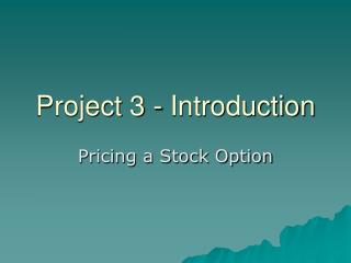 Project 3 - Introduction