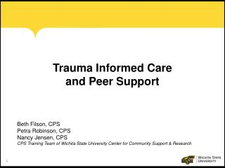Trauma Informed Care  and  Peer Support