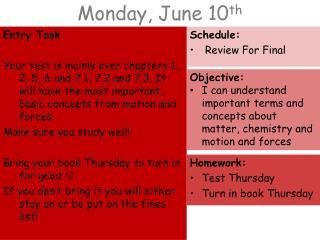 Monday, June 10 th