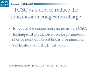 TCSC as a tool to reduce the transmission congestion charge