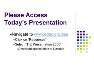 Please Access Today's Presentation
