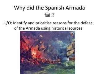 Why did the Spanish Armada fail?