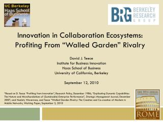 "Innovation in Collaboration Ecosystems: Profiting From ""Walled Garden"" Rivalry"