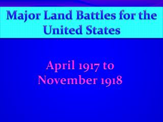 Major Land Battles for the  United States