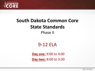 South Dakota Common Core  State Standards Phase II 9-12 ELA