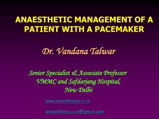 ANAESTHETIC MANAGEMENT OF A PATIENT WITH A PACEMAKER