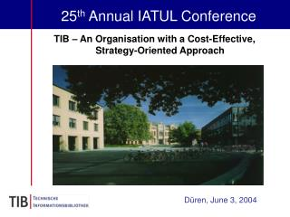 25 th  Annual IATUL Conference