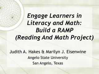 Engage Learners in  Literacy and Math:  Build a RAMP  Reading And Math Project