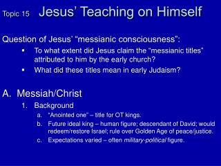 Topic 15 Jesus' Teaching on Himself