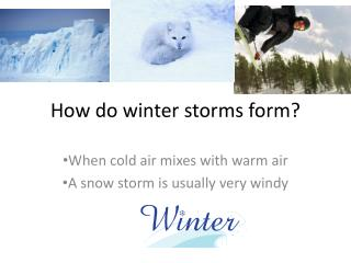 How do winter storms form?