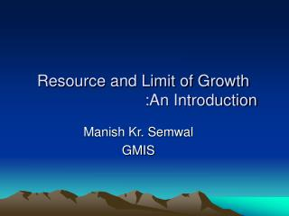 Resource and Limit of Growth 				:An Introduction