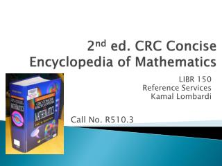 2 nd  ed. CRC Concise Encyclopedia of Mathematics