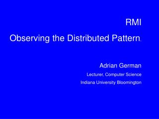 RMI  Observing the Distributed Pattern .