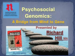 Psychosocial Genomics: A Bridge from Mind to Gene