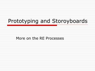 Prototyping and Storoyboards
