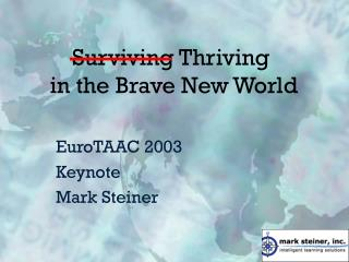 Surviving Thriving  in the Brave New World