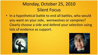 Monday, October 25, 2010 Silent Focus