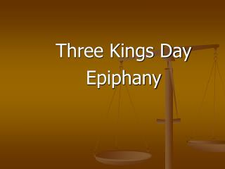 Three Kings Day Epiphany
