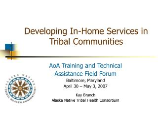 Developing In-Home Services in Tribal Communities