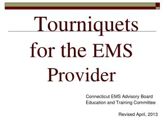 Tourniquets for the  EMS Provider