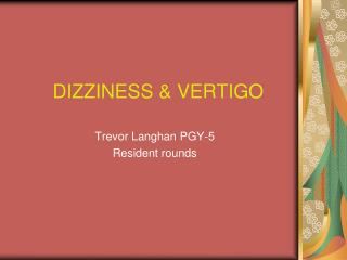 DIZZINESS & VERTIGO