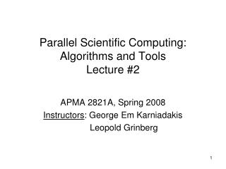 Parallel Scientific Computing: Algorithms and Tools Lecture #2