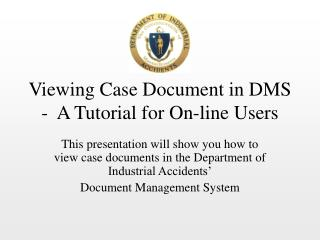 Viewing Case Document in DMS -  A Tutorial for On-line Users