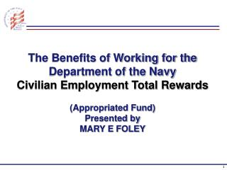 The Benefits of Working for the Department of the Navy Civilian Employment Total Rewards
