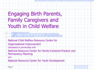 Engaging Birth Parents, Family Caregivers and  Youth in Child Welfare